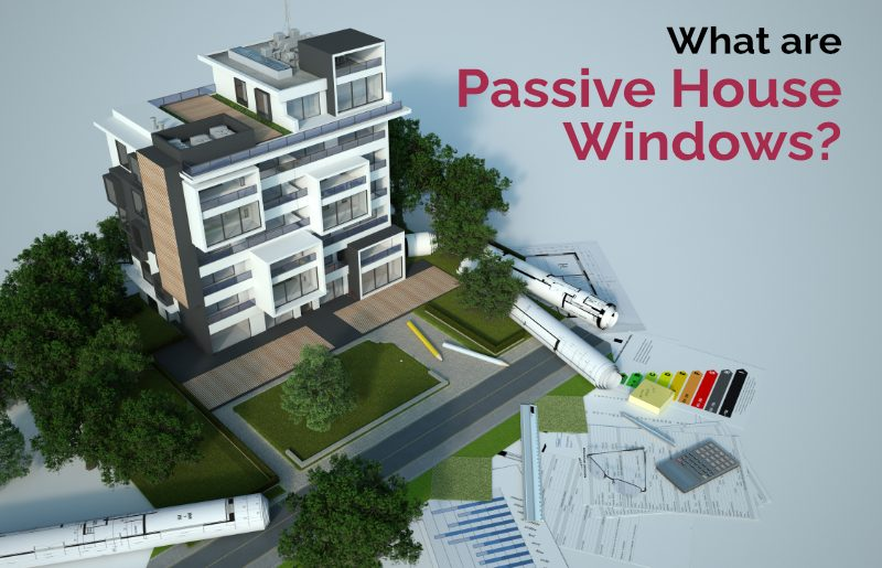 What Are Passive House Windows